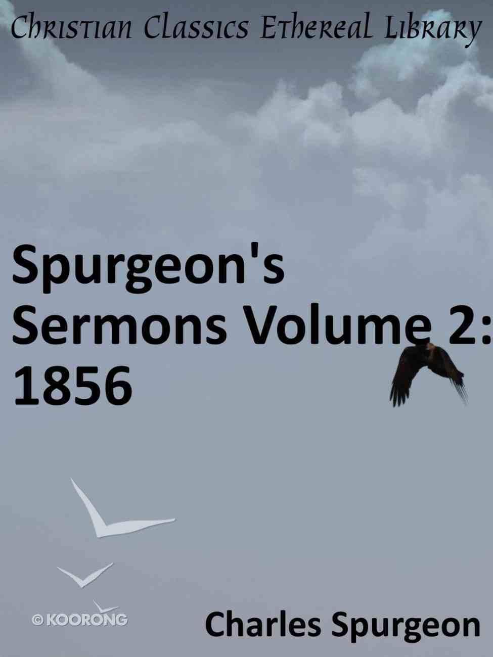 Spurgeon's Sermons Volume 2: 1856 eBook