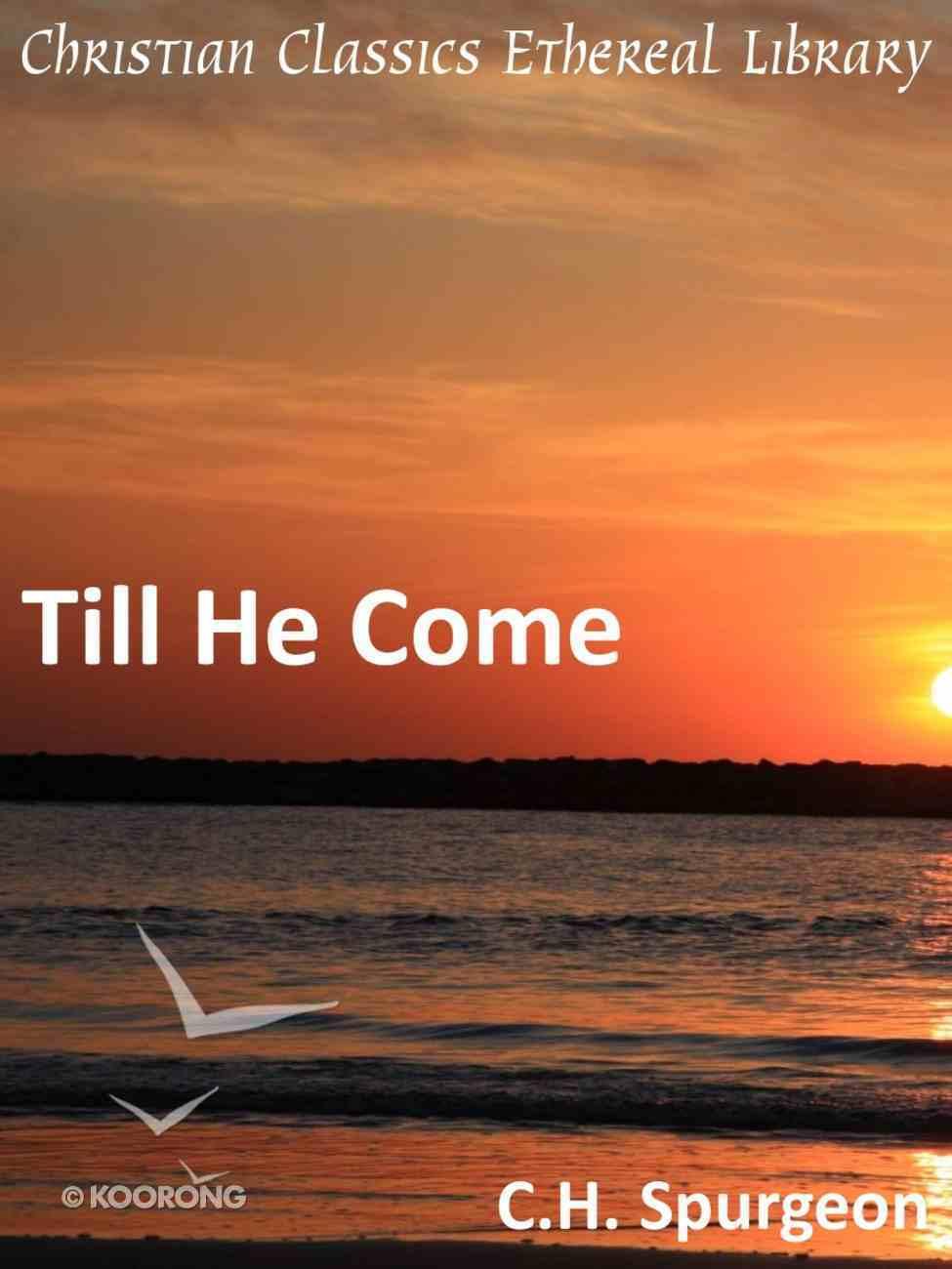 Till He Come eBook