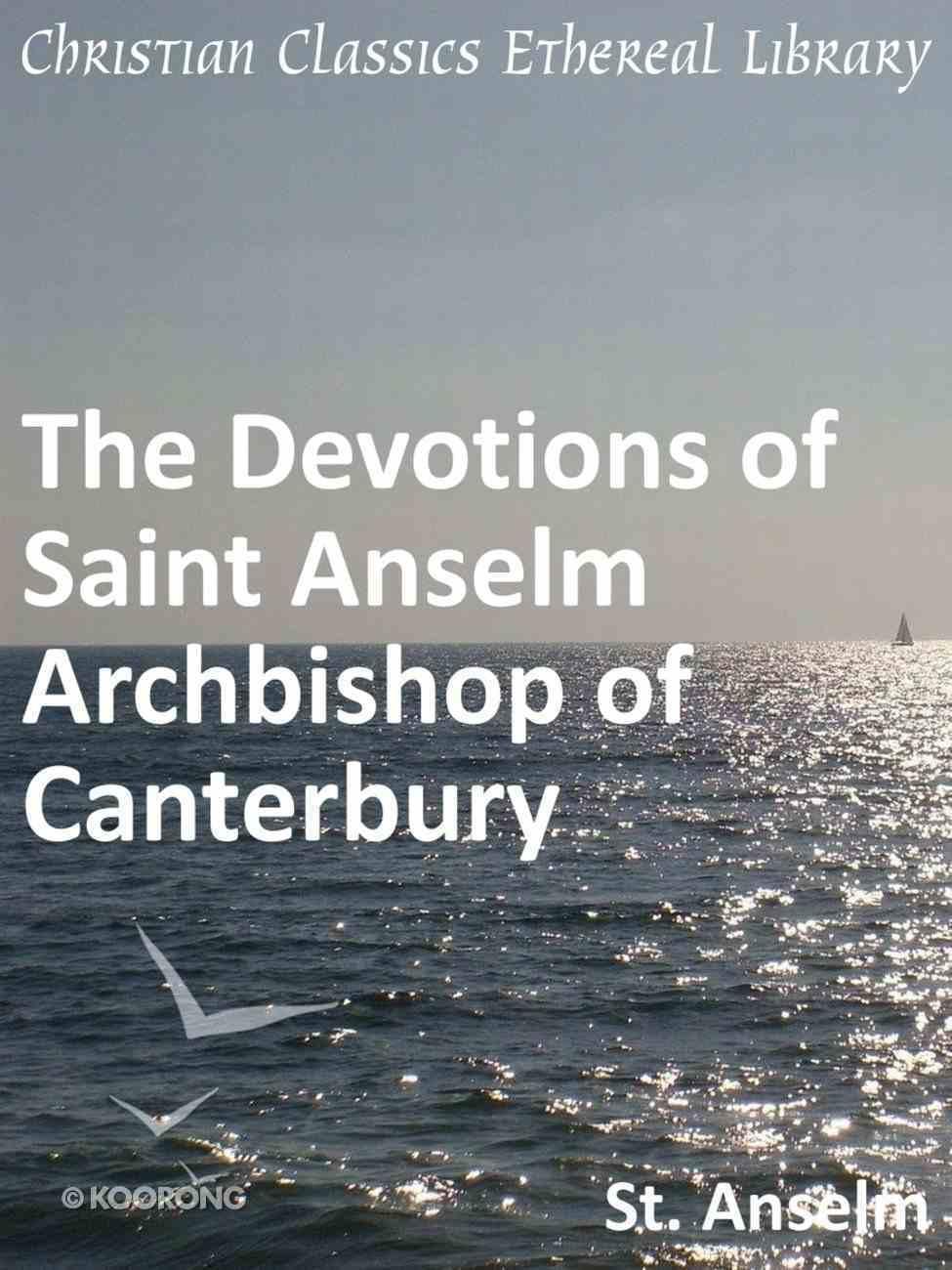 Devotions of Saint Anselm Archbishop of Canterbury eBook