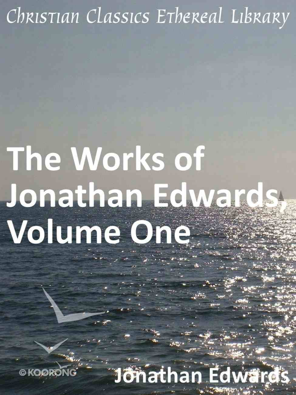 Works of Jonathan Edwards, Volume One eBook