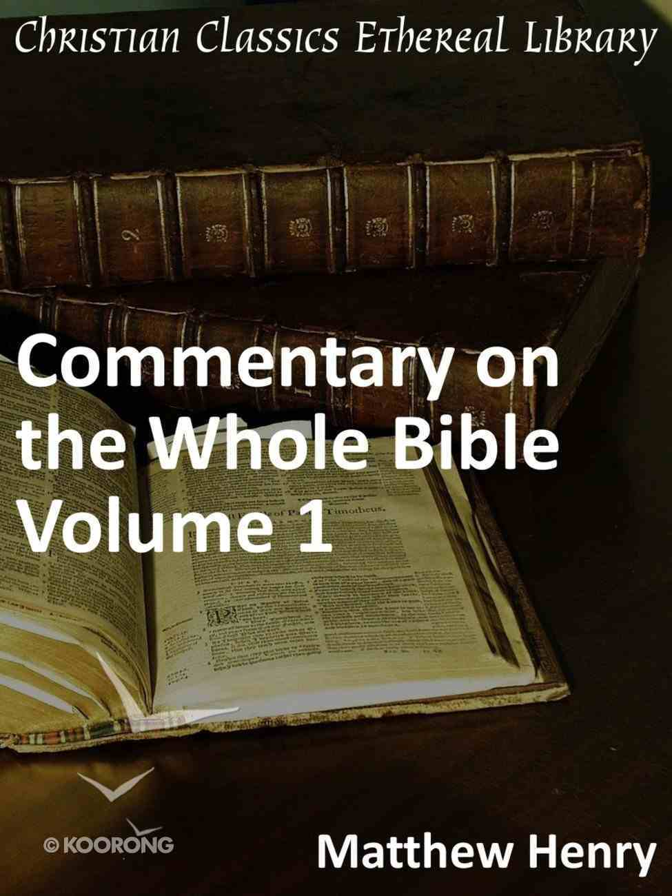 Commentary on the Whole Bible Volume I (Genesis To Deuteronomy) eBook