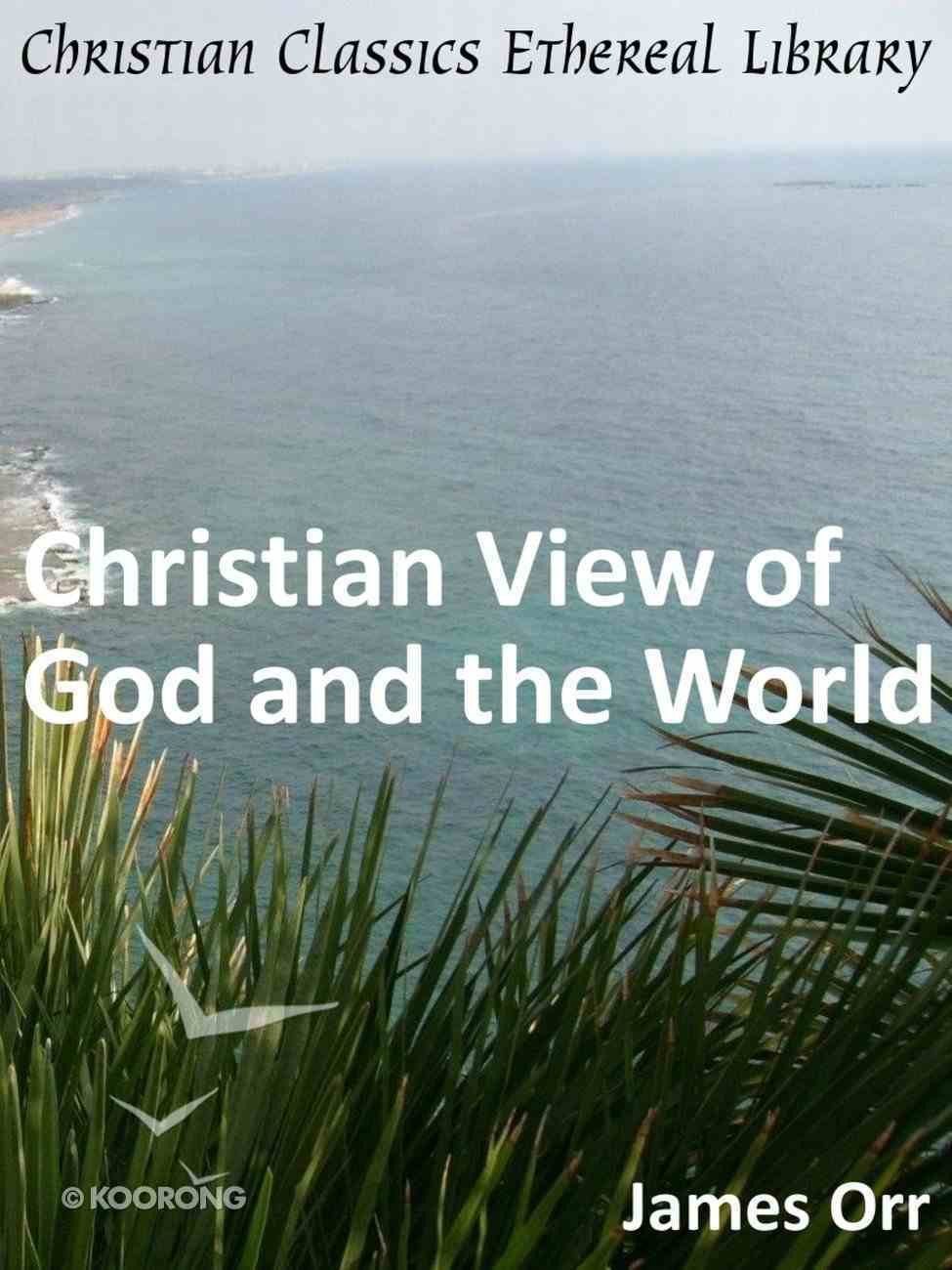 Christian View of God and the World eBook