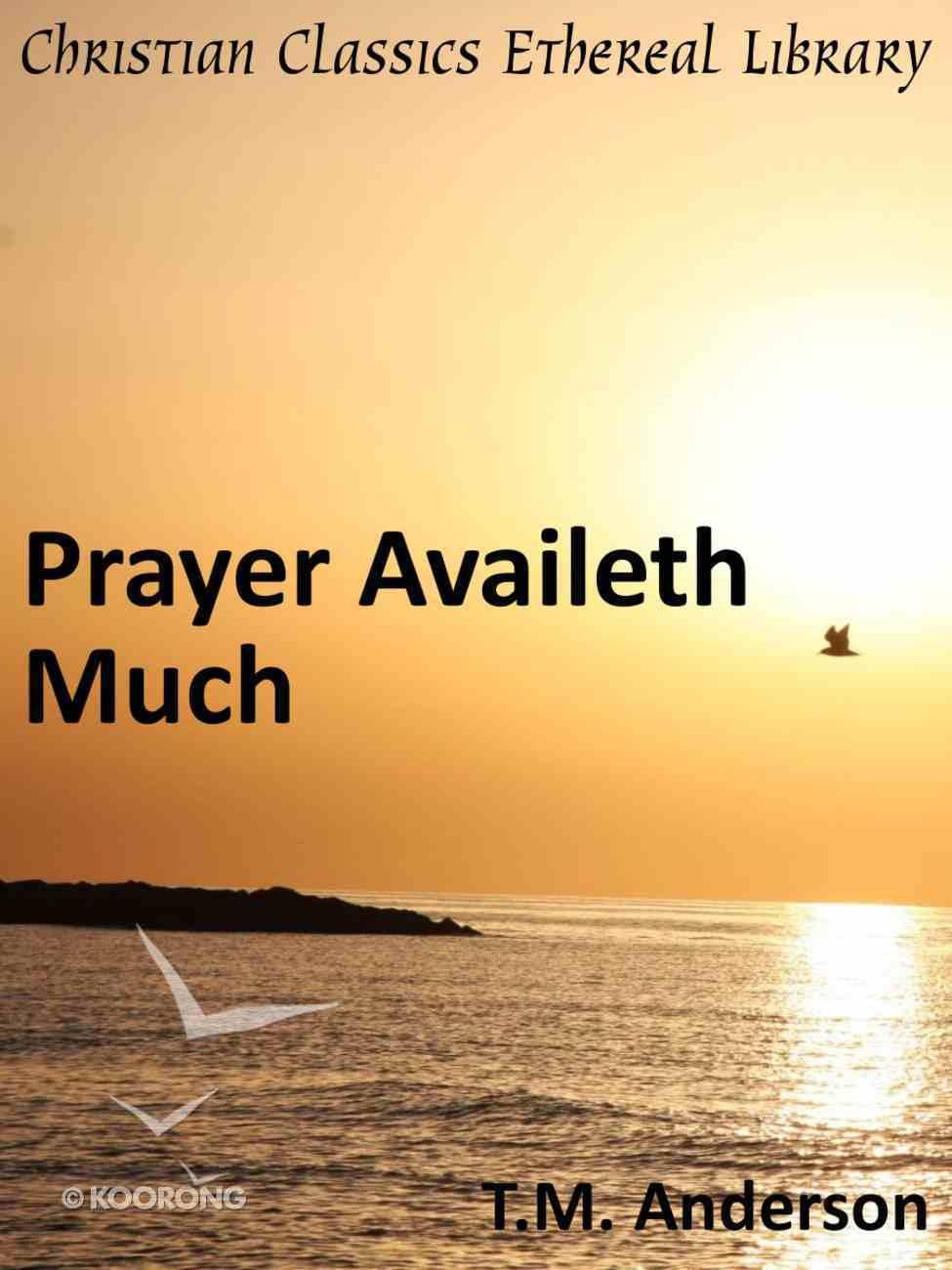 Prayer Availeth Much eBook