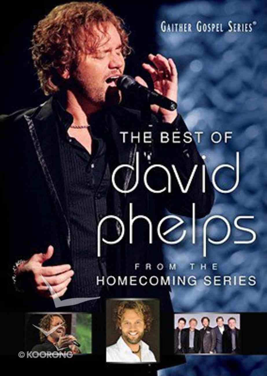 The Best of David Phelps (Gaither Gospel Series) DVD