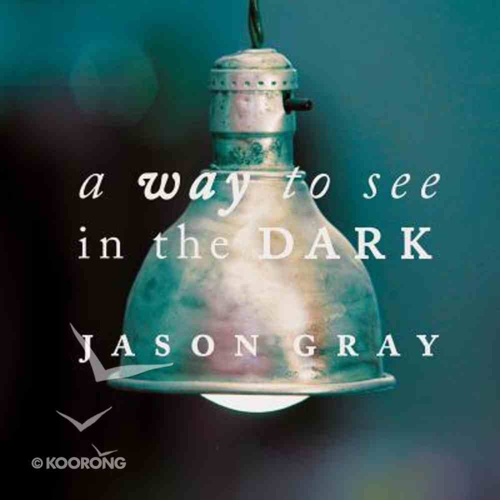 Way to See in the Dark CD