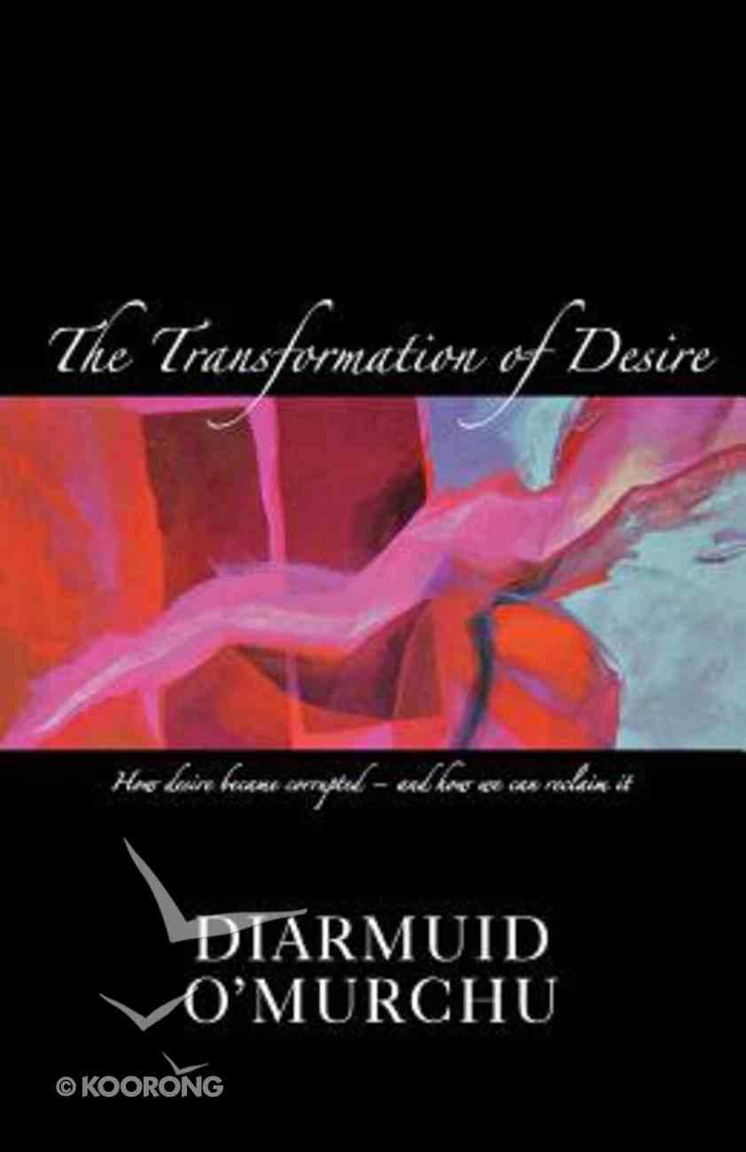 Transformation of Desire Paperback