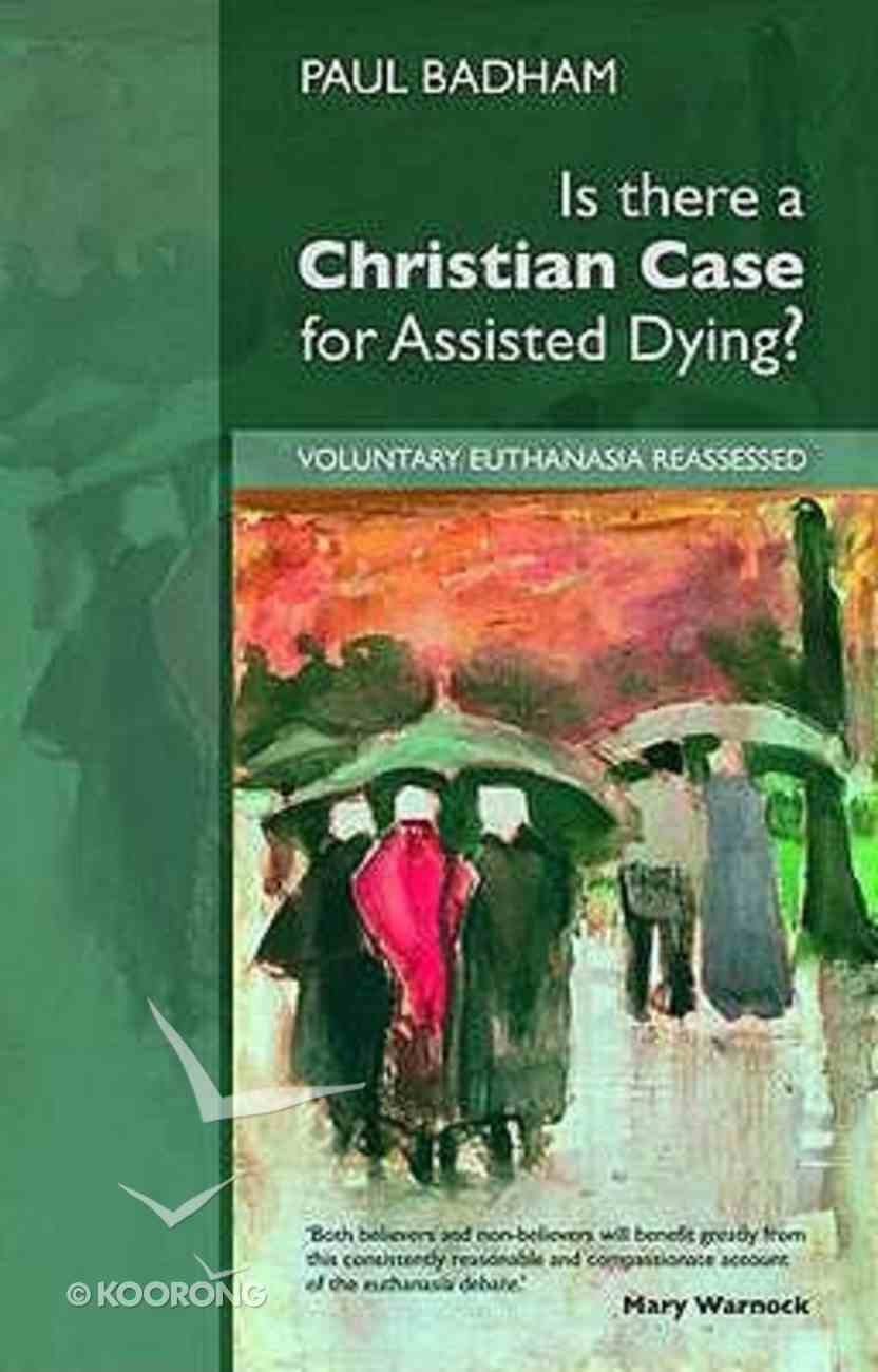 Is There a Christian Case For Assisted Dying? Paperback