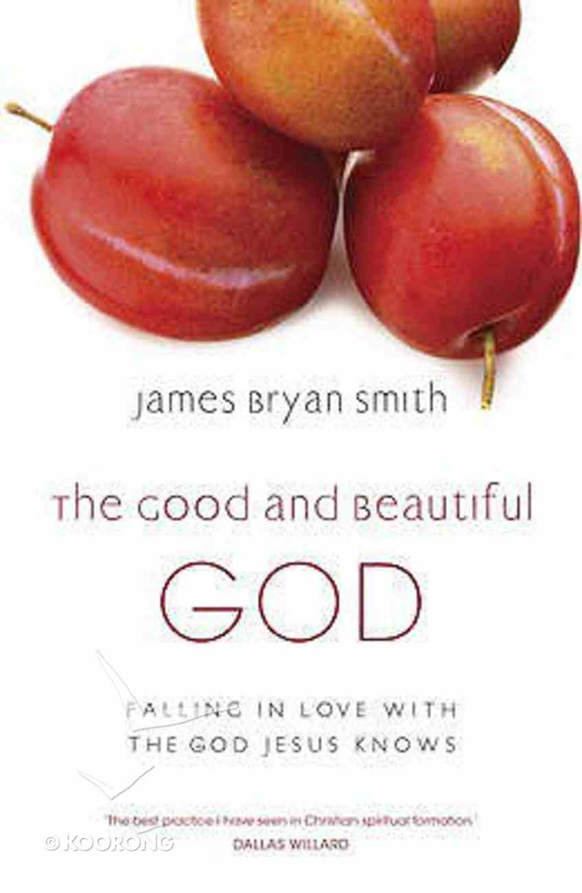 The Good and Beautiful God (#01 in The Apprentice Series) Paperback