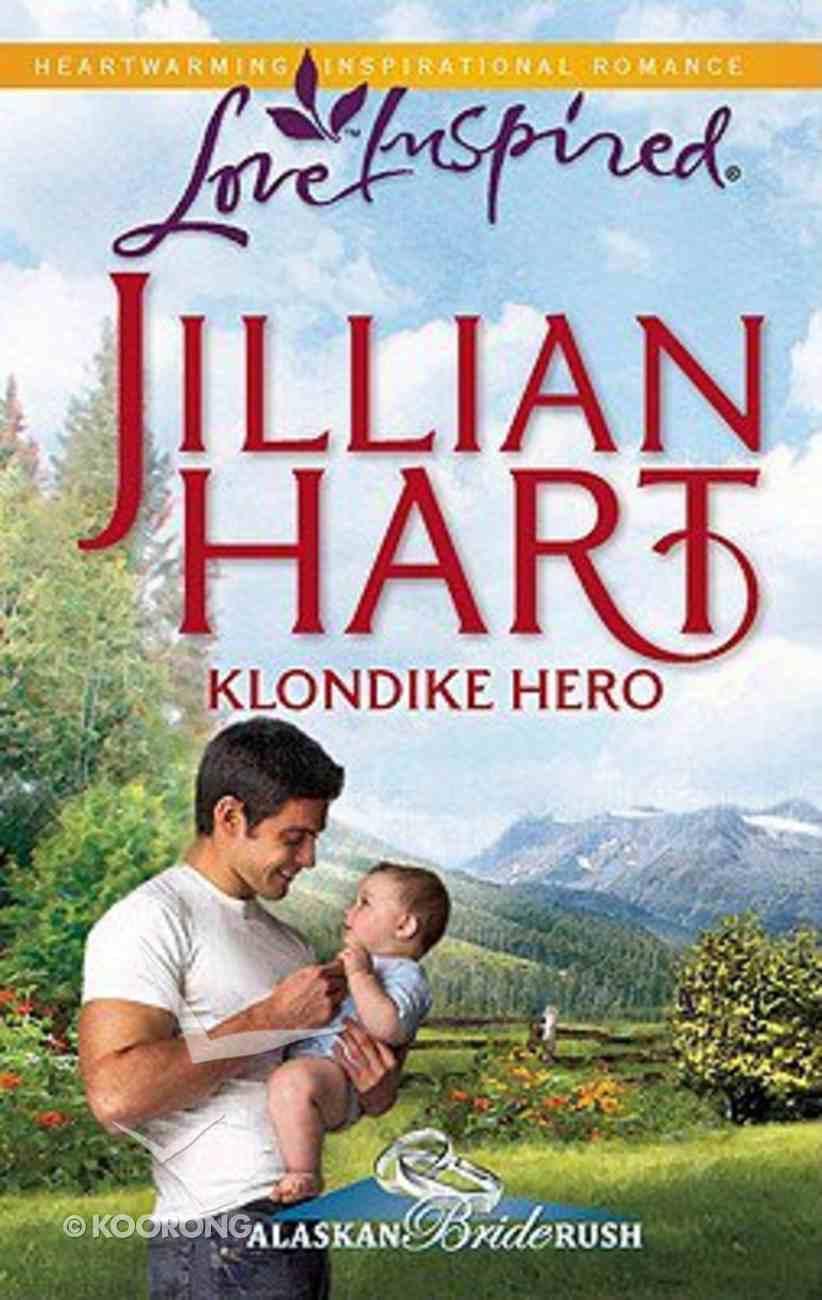 Klondike Hero (Alaskan Bride Rush) (Love Inspired Series) Mass Market