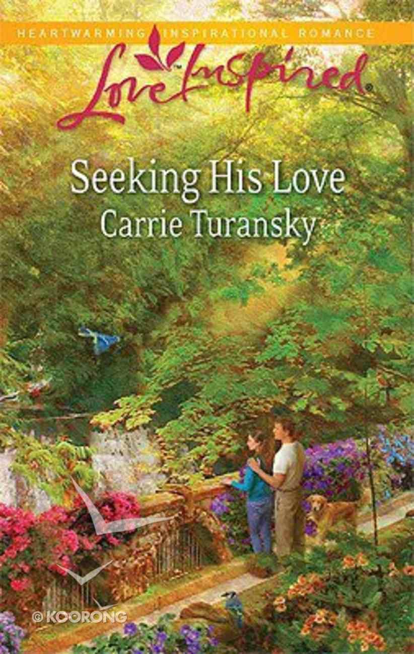Seeking His Love (Love Inspired Series) Mass Market