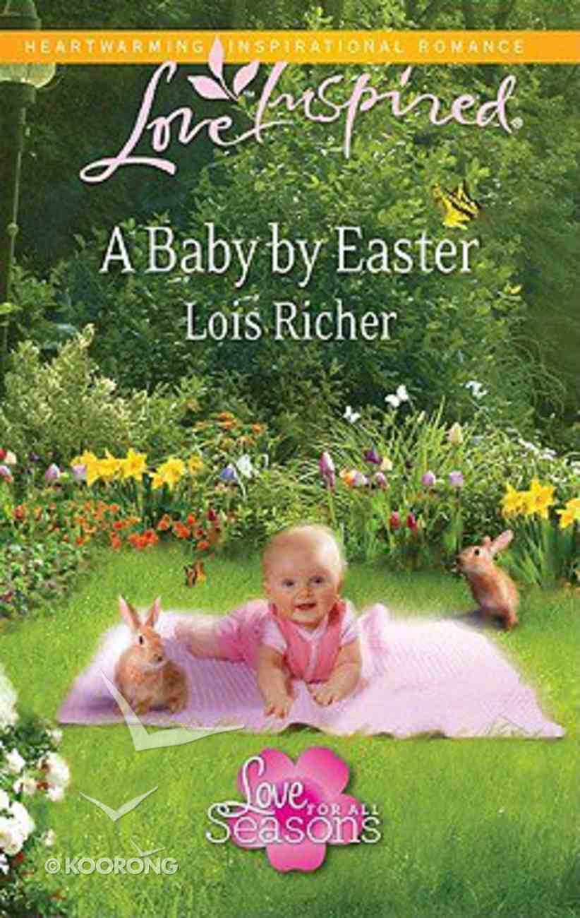 A Baby By Easter (Love For All Seasons) (Love Inspired Series) Mass Market