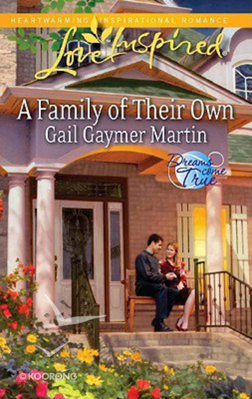 A Family of Their Own (Dreams Come True) (Love Inspired Series) Mass Market
