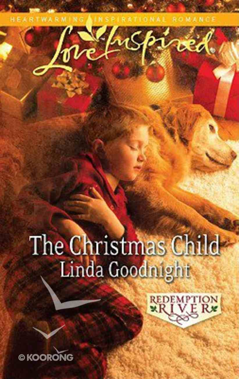 The Christmas Child (Redemption River) (Love Inspired Series) Mass Market