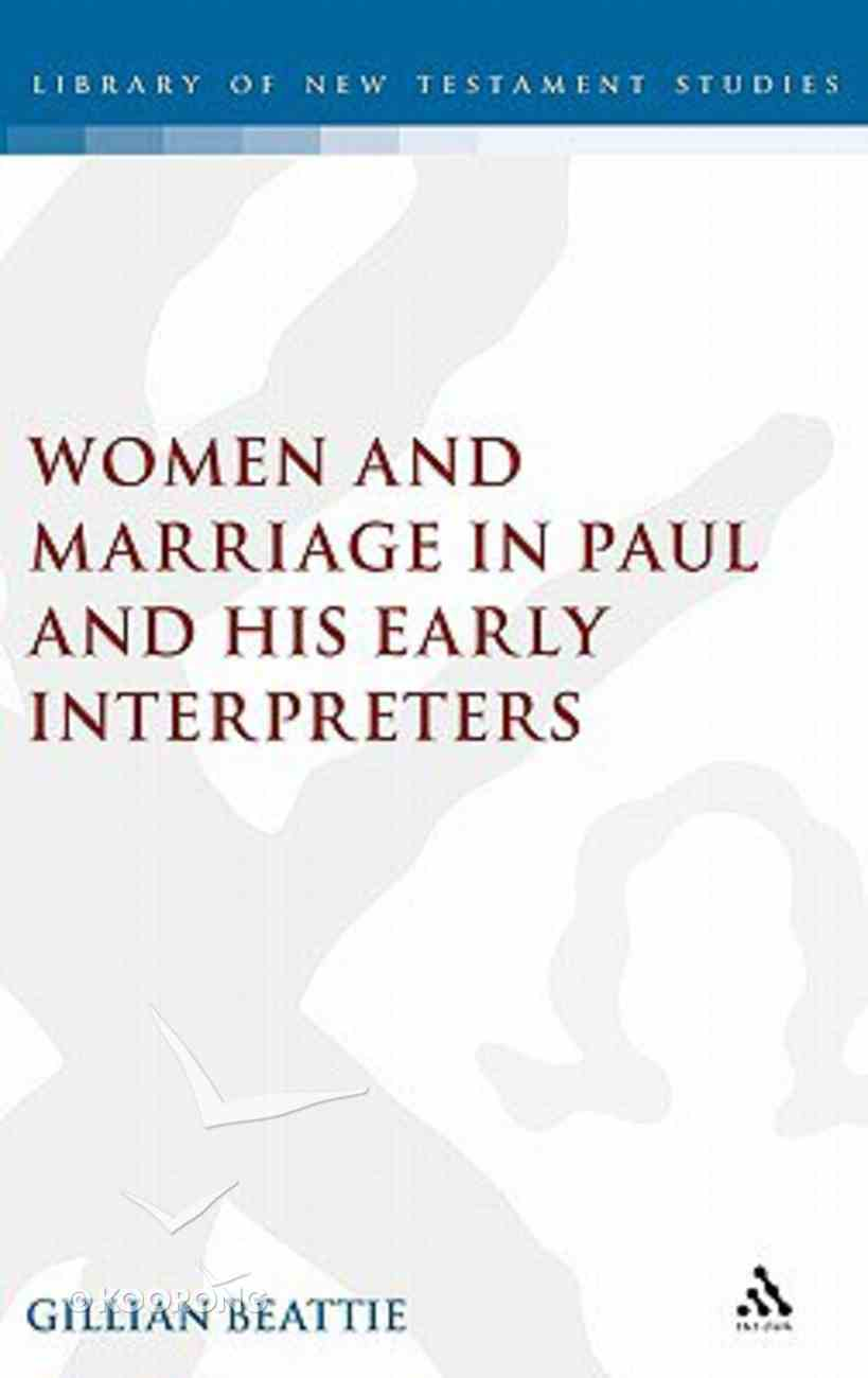 Women and Marriage in Paul and His Early Interpreters Hardback