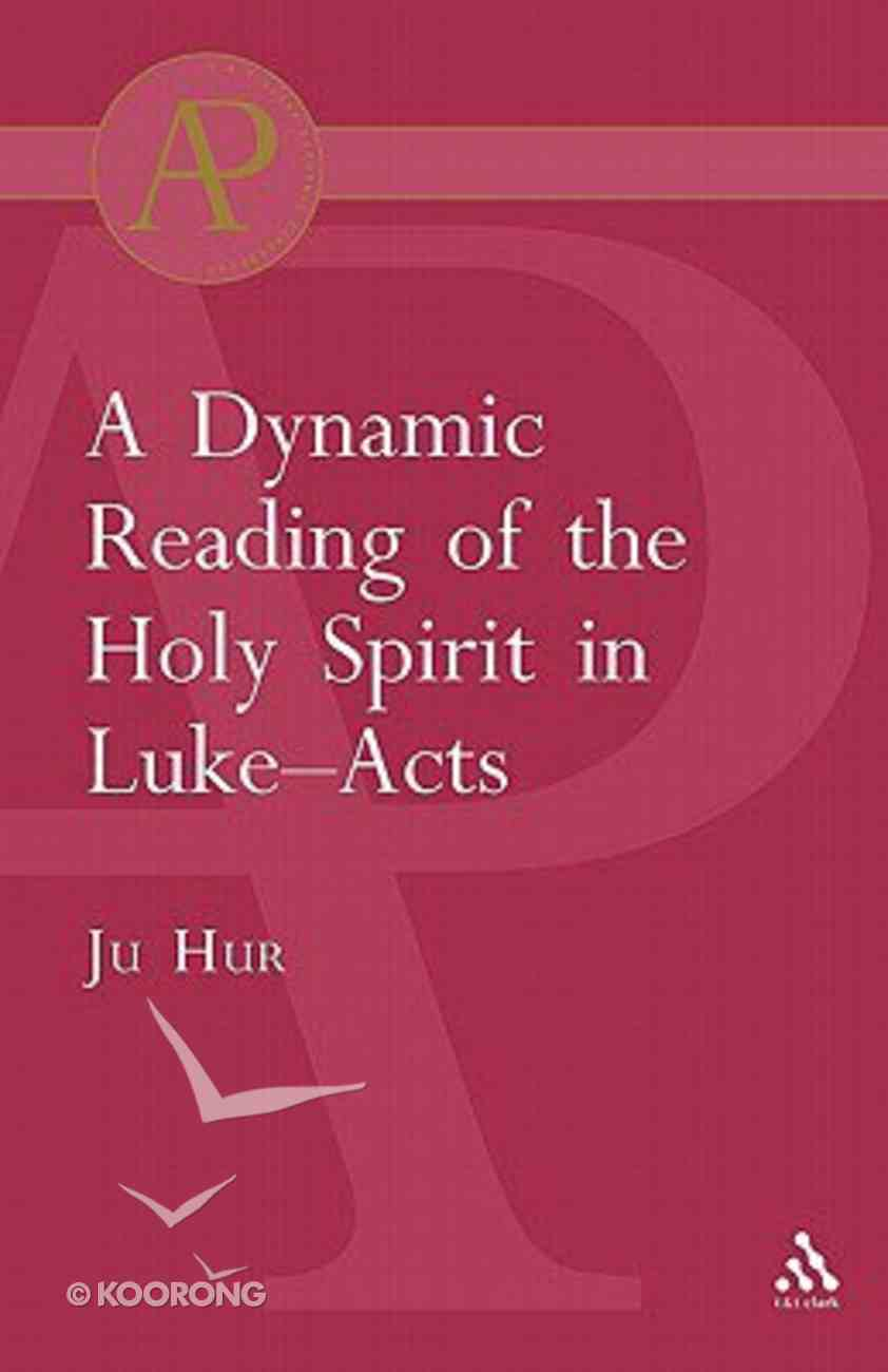 Dynamic Reading of the Holy Spirit in Luke-Acts Paperback