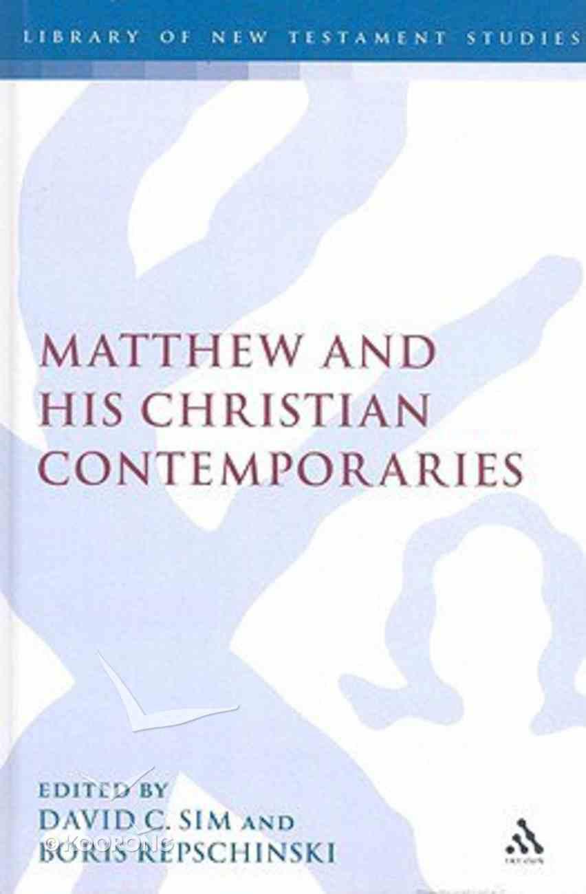 Matthew and His Christian Contemporaries Hardback