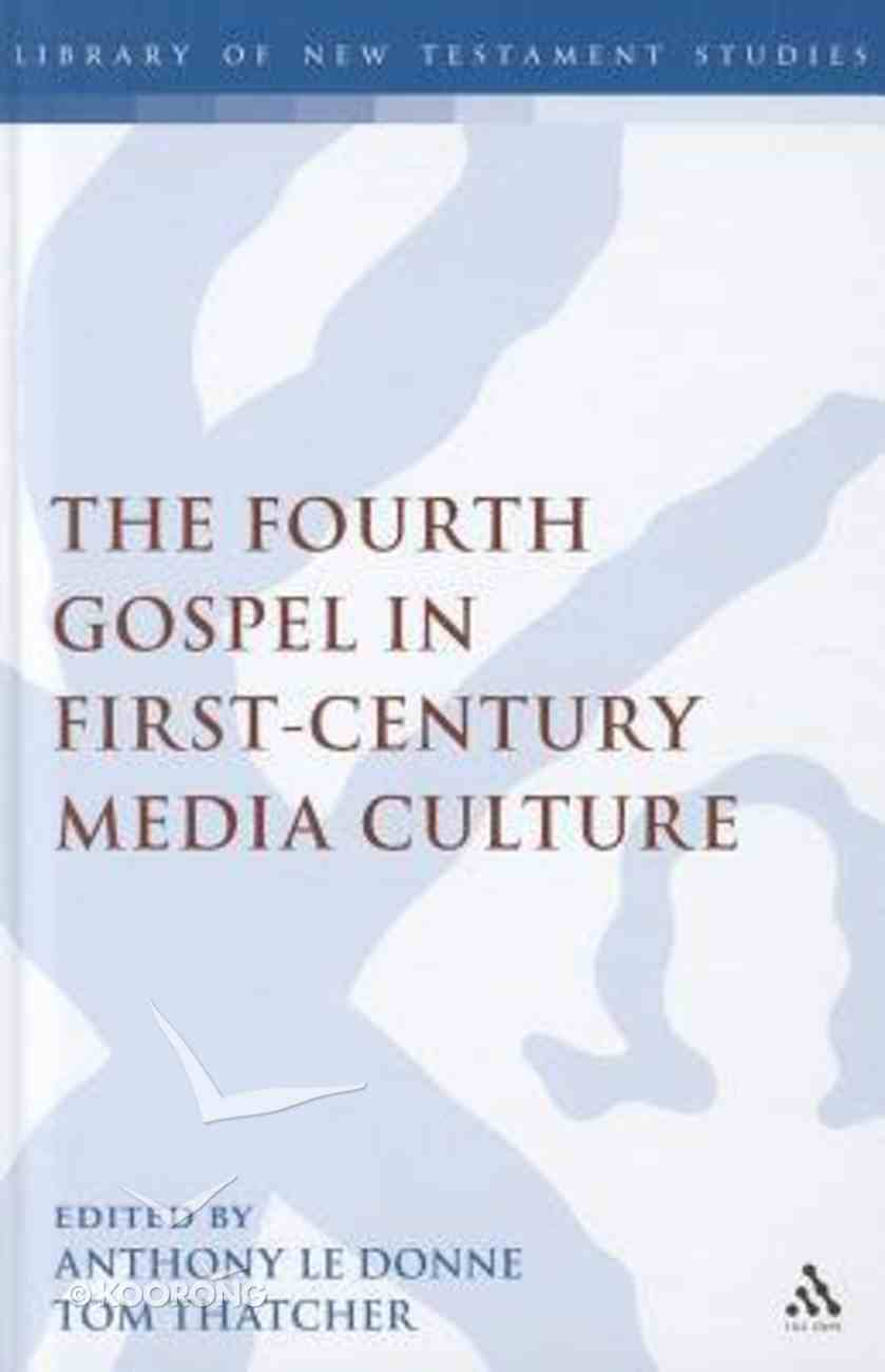 The Fourth Gospel in the First-Century Media Culture (Library Of New Testament Studies Series) Hardback