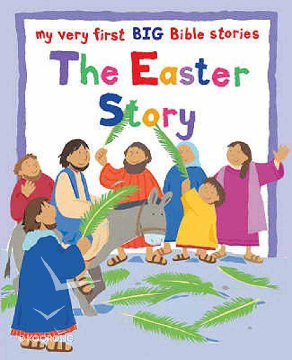 The Easter Story (My Very First Big Bible Stories Series) Paperback