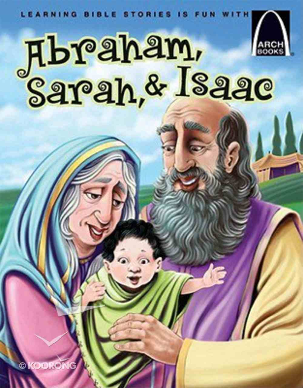 Abraham, Sarah and Isaac (Arch Books Series) Paperback