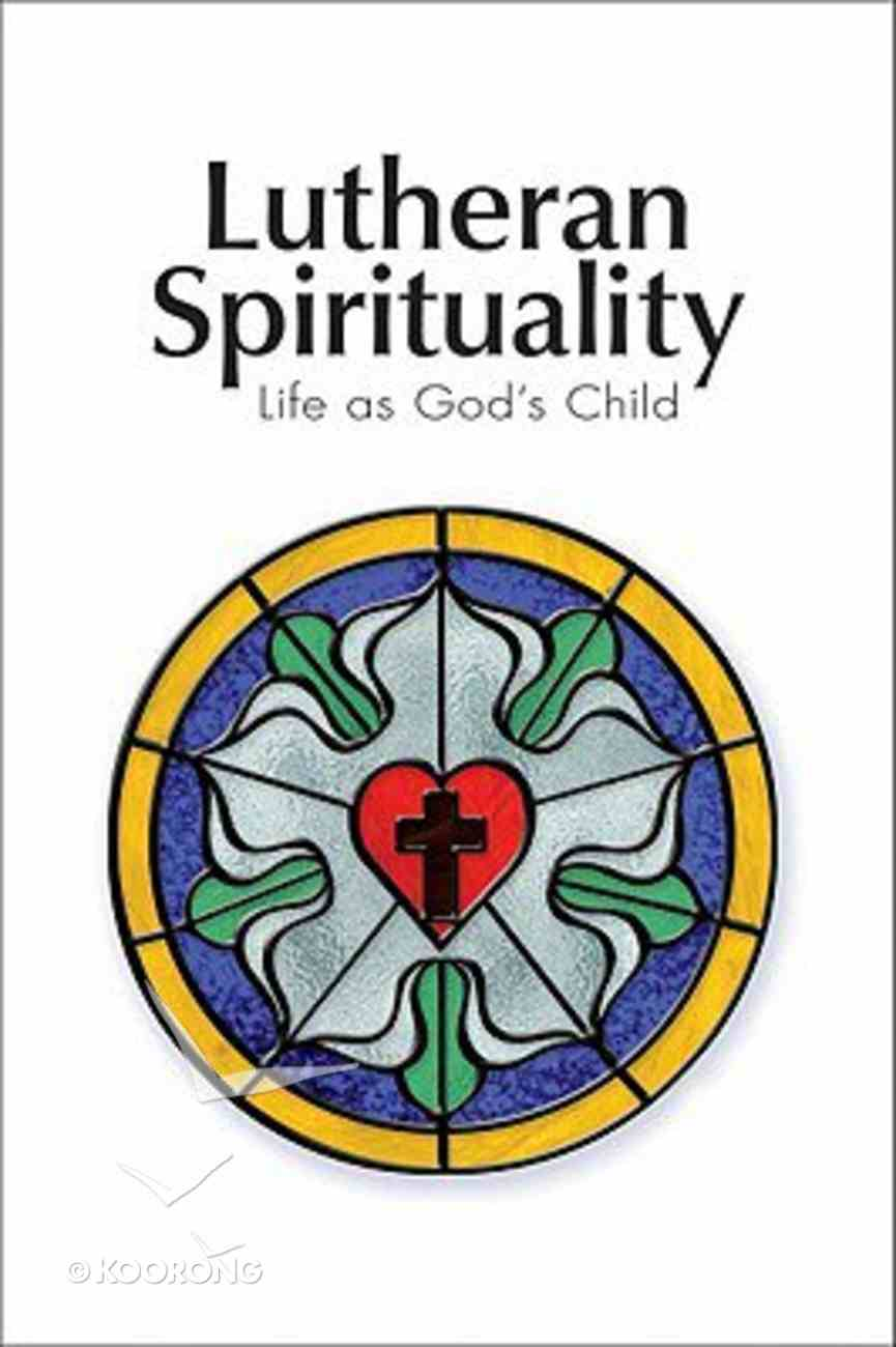 Lutheran Spirituality Paperback