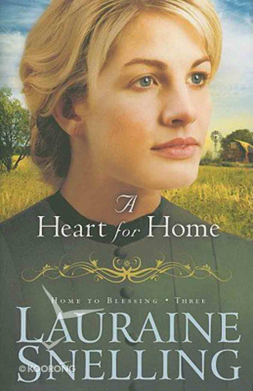 A Heart For Home (#03 in Home To Blessing Series) Hardback