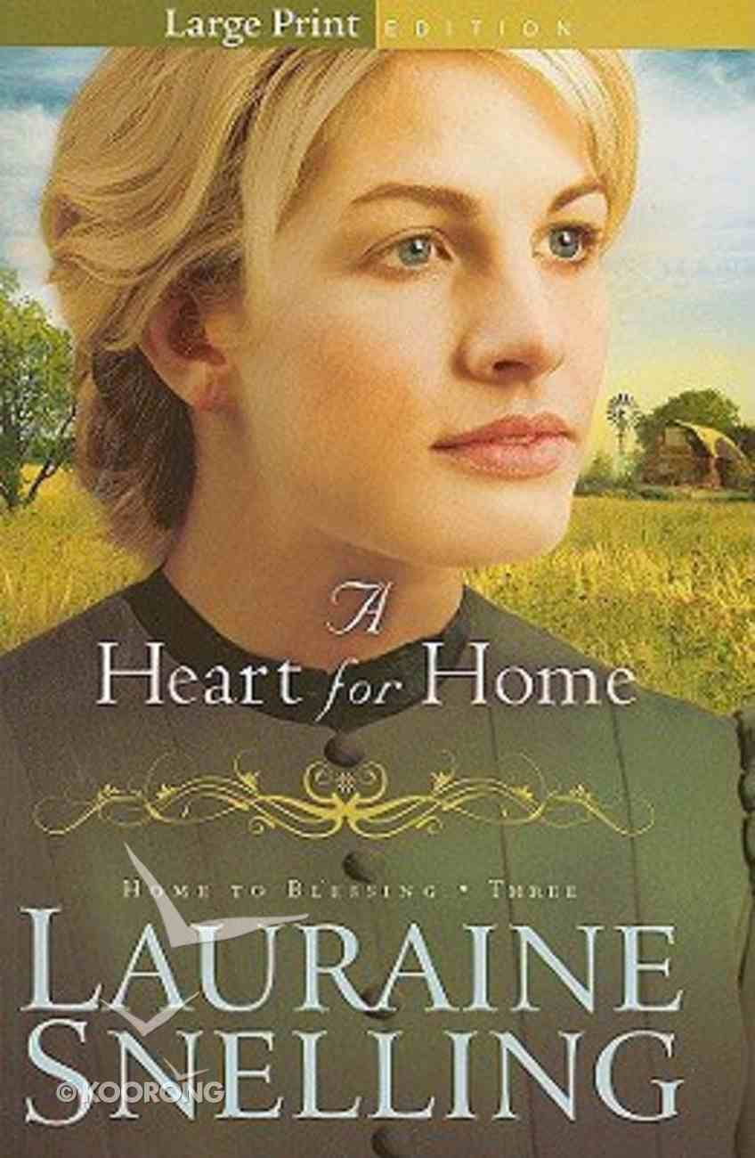 A Heart For Home (Large Print) (#03 in Home To Blessing Series) Paperback