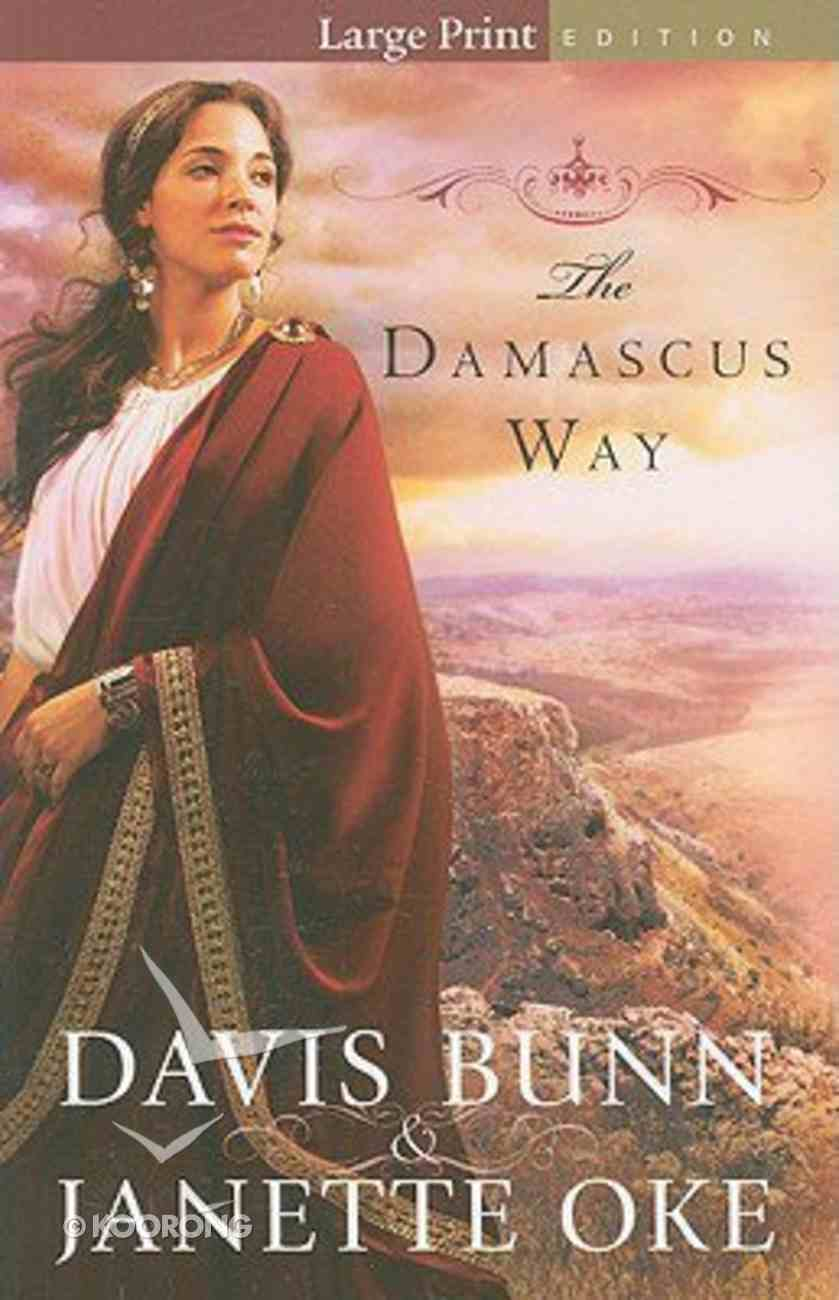 Damascus Way (Large Print) (#03 in Acts Of Faith Series) Paperback