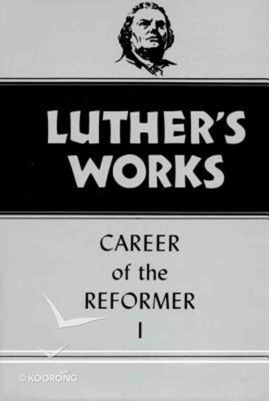 Career of the Reformer 1 (#31 in Luther's Works Series) Hardback