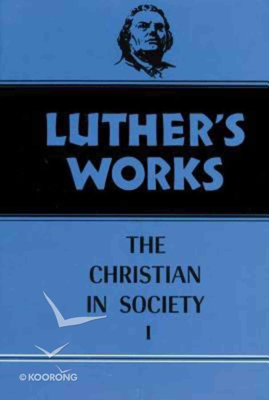 The Christian in Society 1 (#44 in Luther's Works Series) Hardback