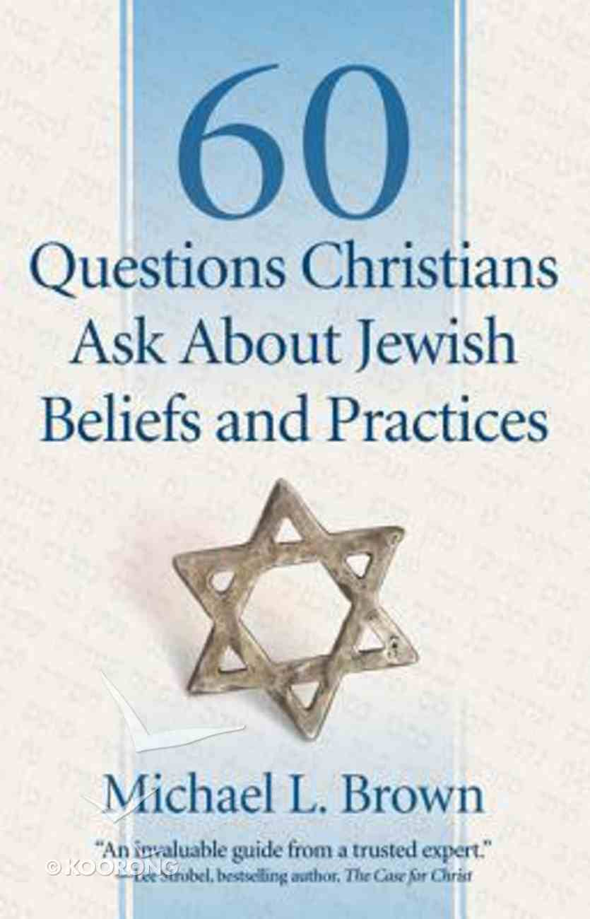 60 Questions Christians Ask About Jewish Beliefs and Practices Paperback