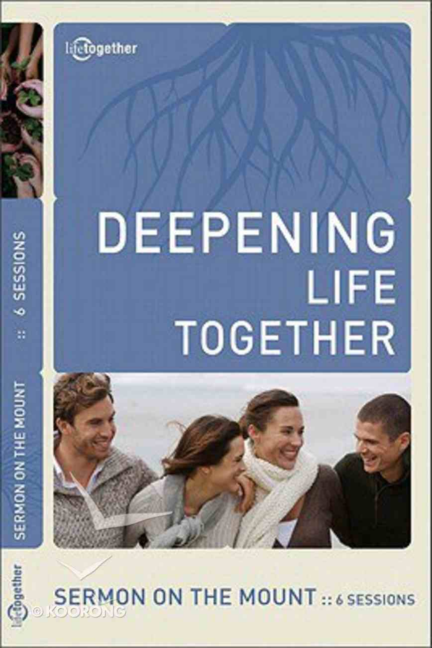 Sermon on the Mount (Deepening Life Together Series) Paperback