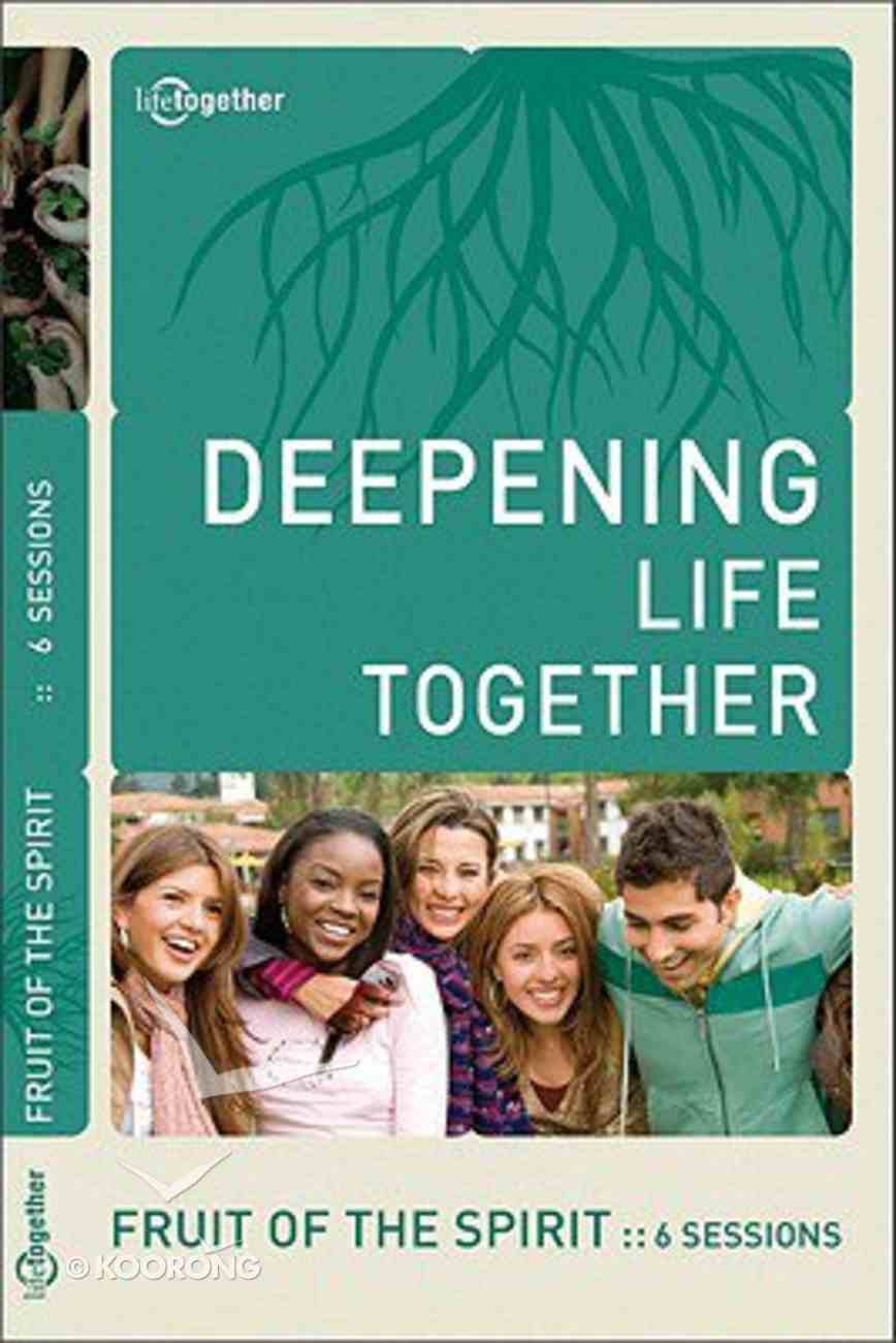 Fruit of the Spirit (Deepening Life Together Series) Paperback