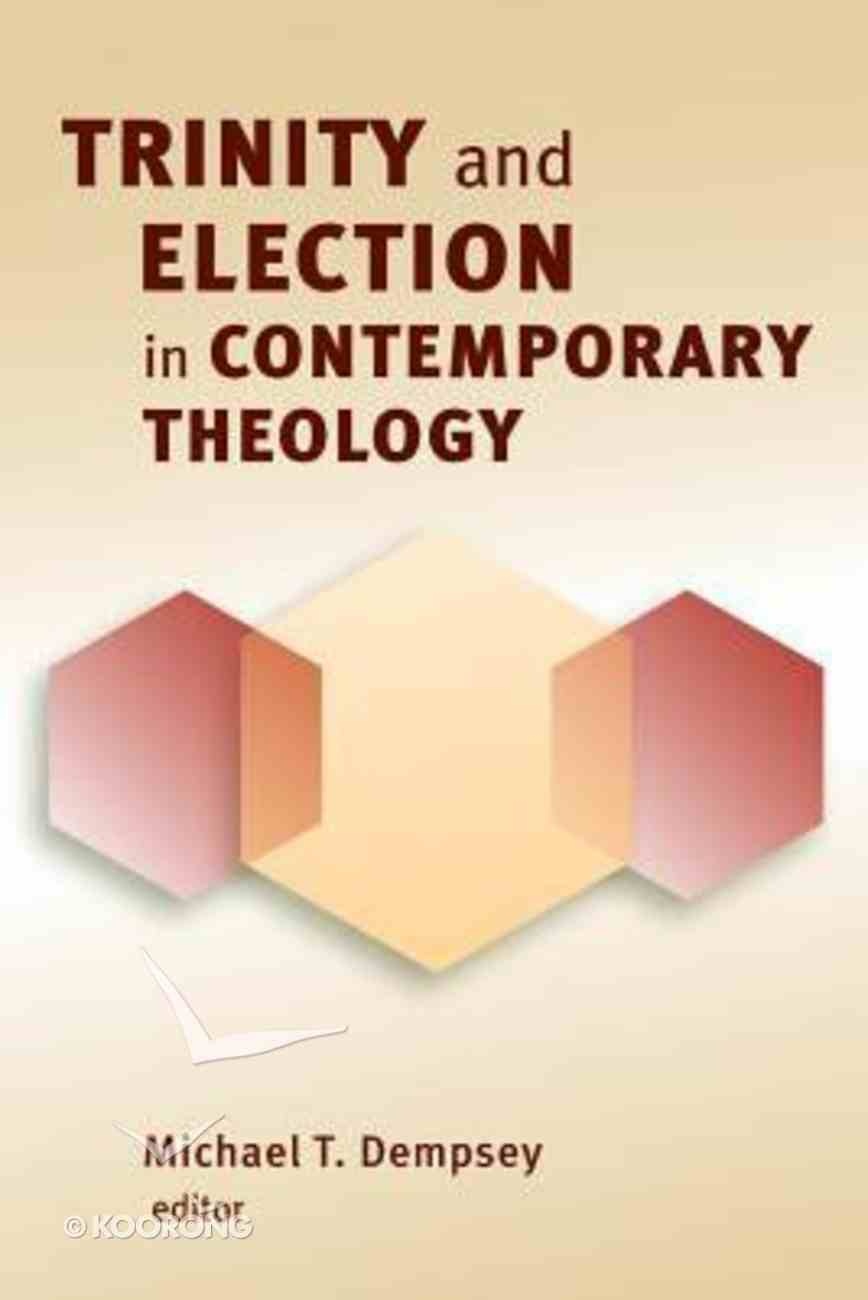 Trinity and Election in Contemporary Theology Paperback