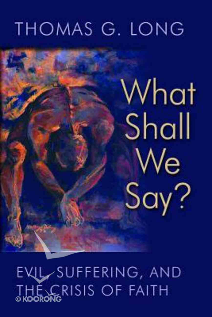 What Shall We Say? Hardback