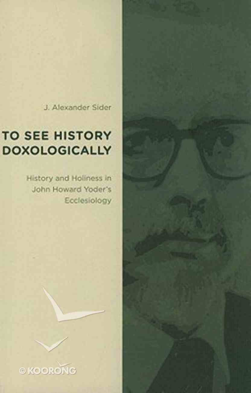 To See History Doxologically Paperback
