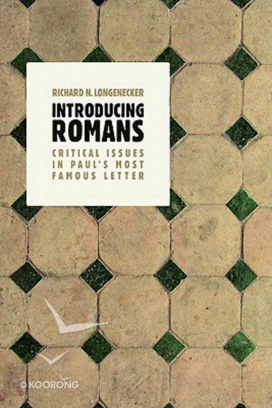 Introducing Romans: Critical Concerns in Paul's Most Famous Letter Paperback