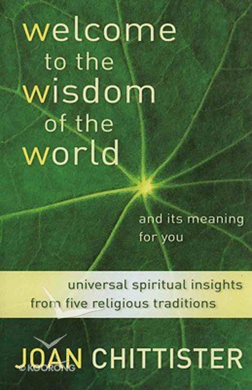 Welcome to the Wisdom of the World and It's Meaning For You Paperback