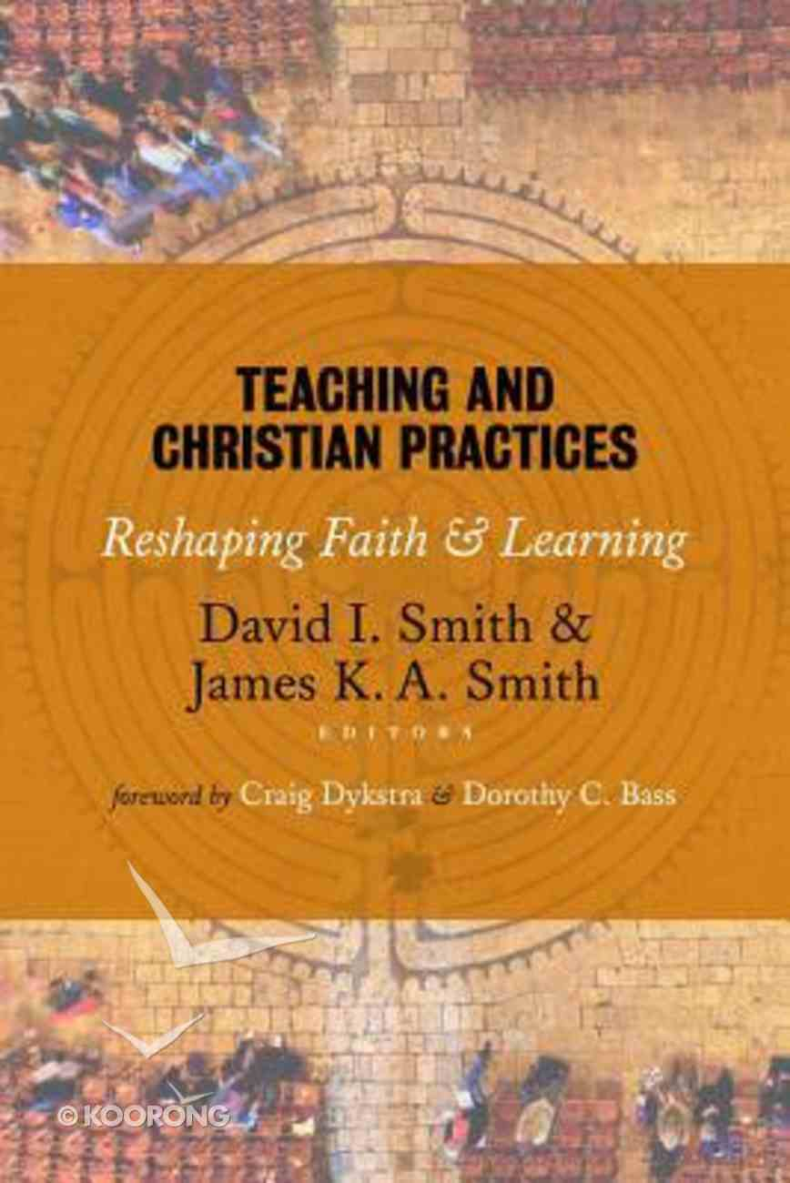 Teaching and Christian Practices Paperback
