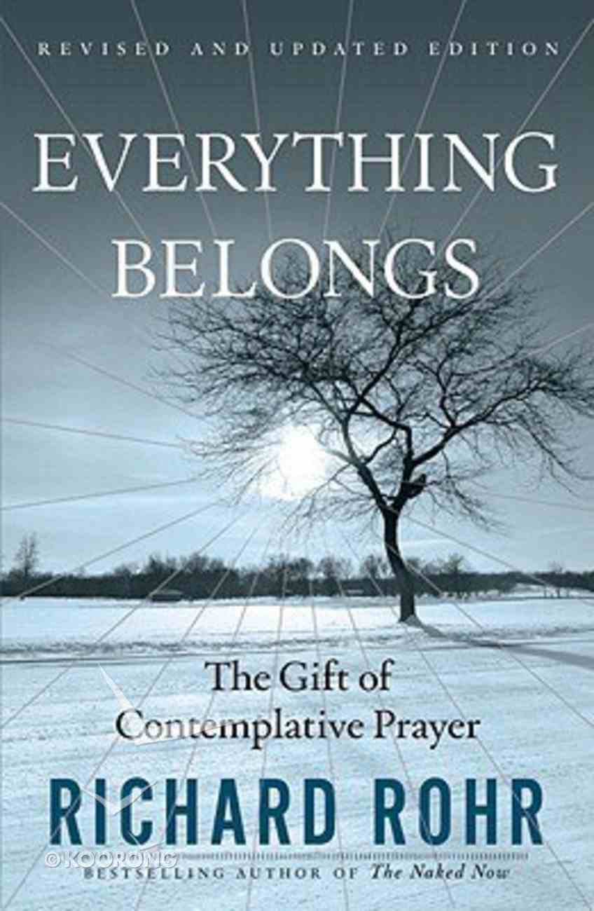 Everything Belongs: The Gift of Contemplative Prayer Paperback