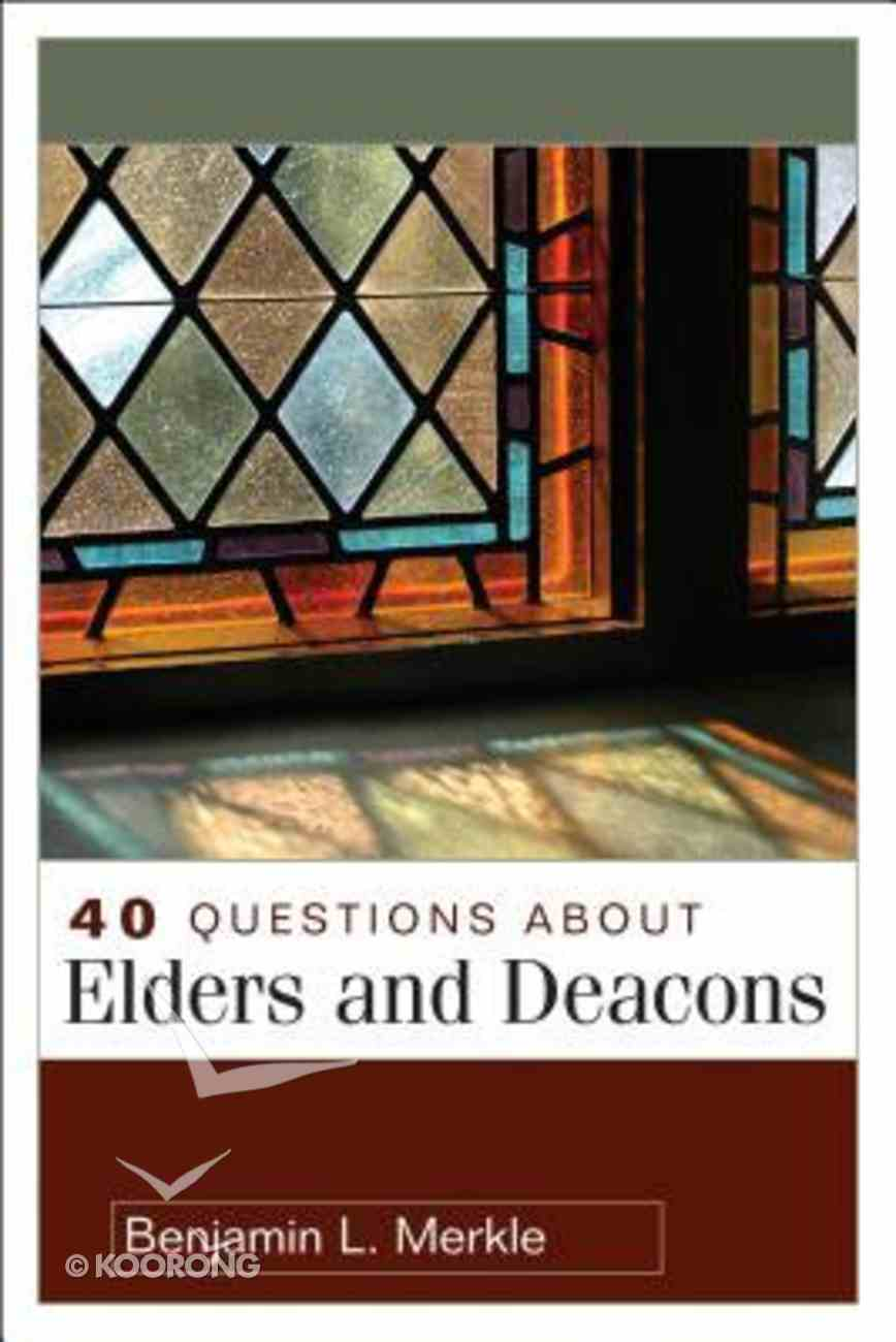 Questions About Elders and Deacons (Questions & Answers Series) Paperback