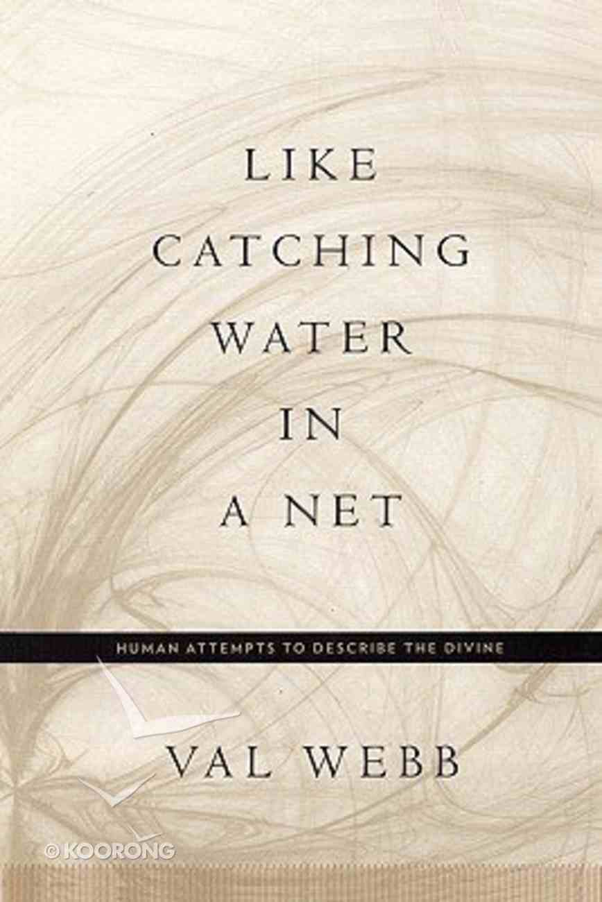 Like Catching Water in a NET Paperback