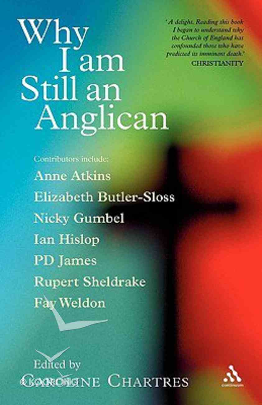 Why I Am Still An Anglican Paperback