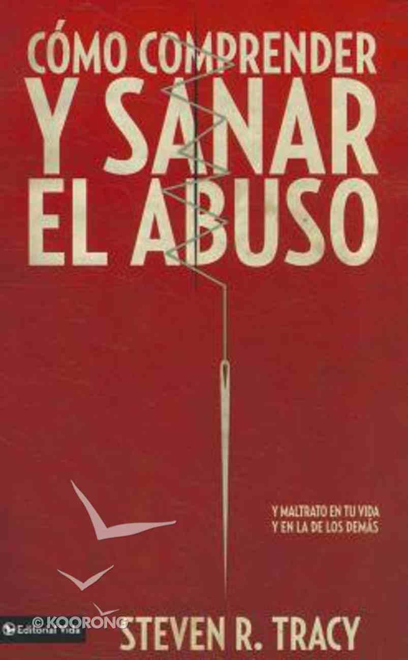 Comprende Y Sana El Abuso En Tu Vida (Mending The Soul) Paperback