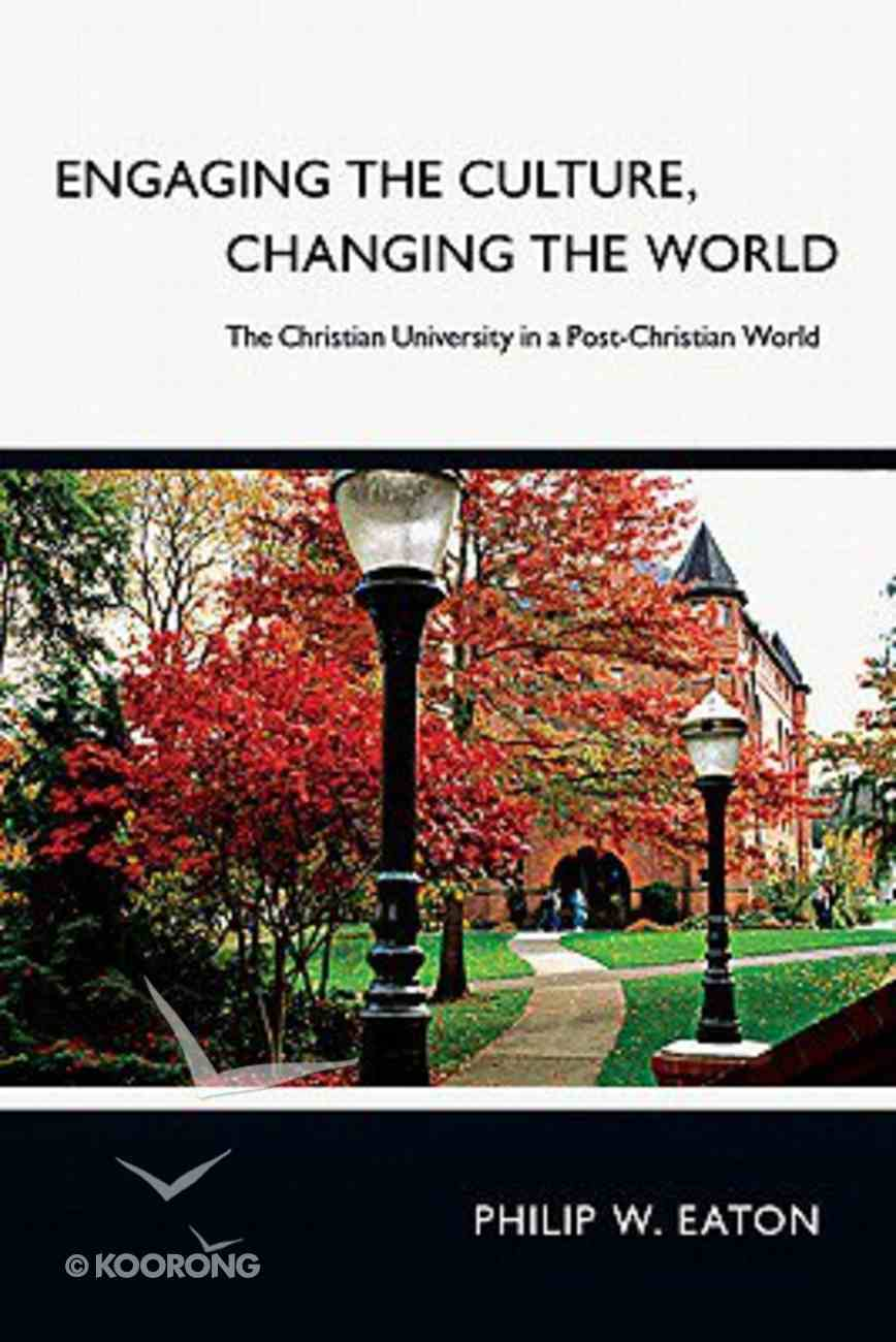 Engaging the Culture, Changing the World Paperback