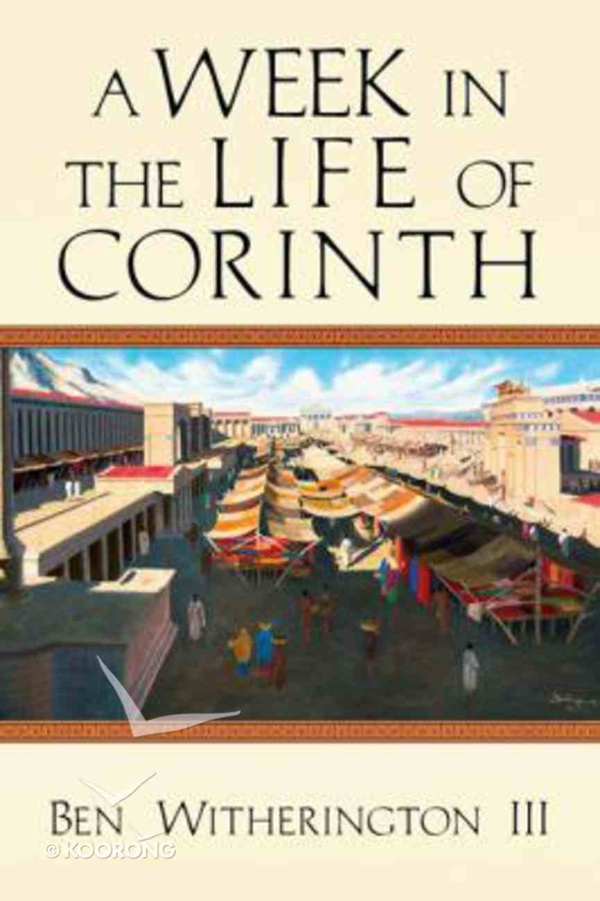 A Week in the Life of Corinth (A Week In The Life Series) Paperback