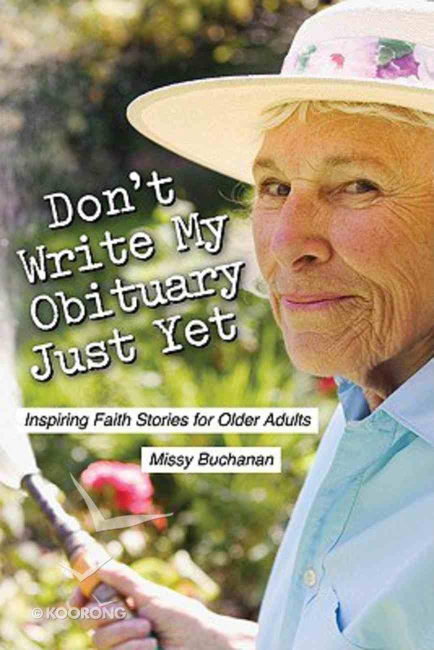 Don't Write My Obituary Just Yet (Large Print) Paperback