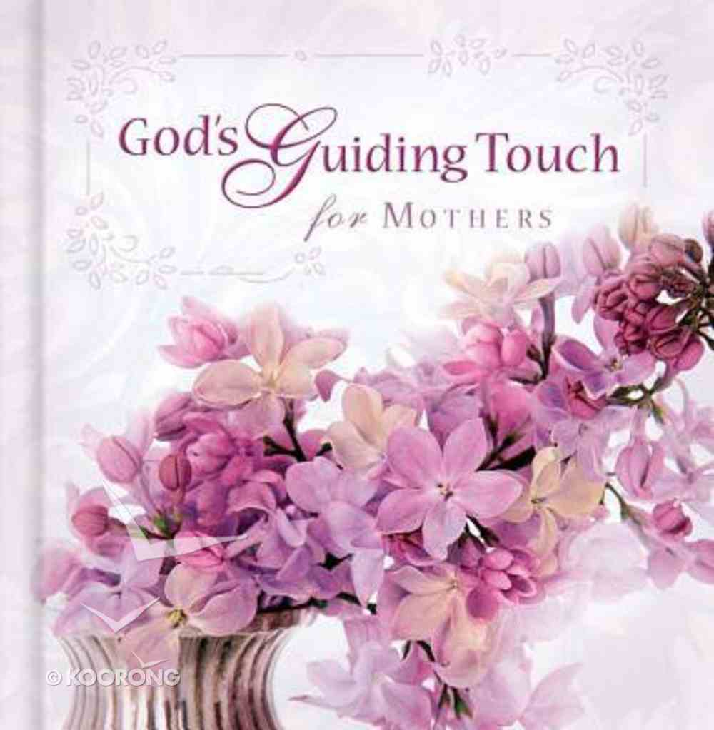 God's Guiding Touch For Mothers Hardback