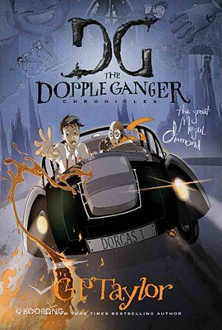 Great Mongul Diamond (#03 in The Dopple Ganger Chronicles Series) Hardback