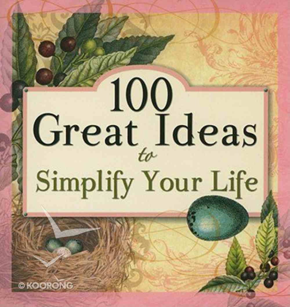 100 Great Ideas to Simplify Your Life Paperback