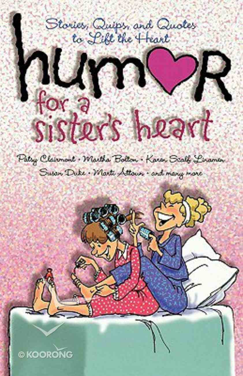 Humor For a Sister's Heart Paperback